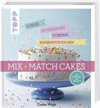 Mix and Match Cakes. Die neue Art zu Backen! (Mängelexemplar)