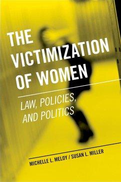 The Victimization of Women (eBook, PDF) - Meloy, Michelle L.; Miller, Susan L.