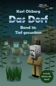 Das Dorf Band 16: Tief gesunken - Olsberg, Karl