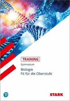 STARK Training Gymnasium - Biologie - Fit für die Oberstufe - Steinhofer, Harald; Rojacher, Jürgen