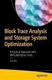 Block Trace Analysis and Storage System Optimization (eBook, PDF)