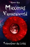 Maximus Vamuraiworld: Tränenfeuer des Lichts (eBook, ePUB)