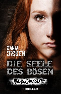 Die Seele des Bösen - Blackout / Sadie Scott Bd.17 (eBook, ePUB) - Dicken, Dania