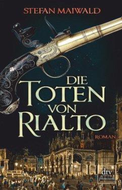 Die Toten von Rialto / Der Spion des Dogen Bd.3 - Maiwald, Stefan