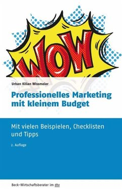 Professionelles Marketing mit kleinem Budget - Wissmeier, Urban K.