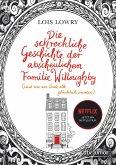 Die schreckliche Geschichte der abscheulichen Familie Willoughby (und wie am Ende alle glücklich wurden)