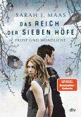 Frost und Mondlicht / Das Reich der sieben Höfe Bd.4