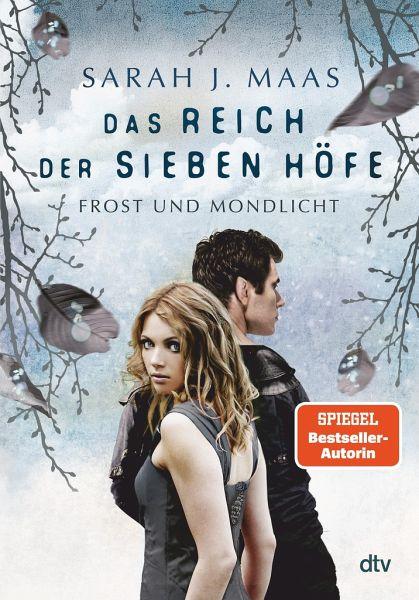 Das Reich der sieben Höfe 4 Frost und Mondlicht von Sarah J. Maas | dtv