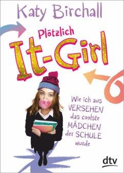Plötzlich It-Girl - Birchall, Katy