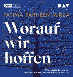 Worauf wir hoffen, 2 MP3-CD - Mirza, Fatima Farheen