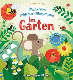 Mein erstes Entdecker-Klappenbuch: Im Garten - Milbourne, Anna