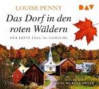 Das Dorf in den roten Wäldern / Armand Gamache Bd.1 (6 Audio-CDs)