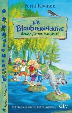 Gefahr für den Inselwald! / Die Blaubeerdetektive Bd.1 - Kivinen, Pertti