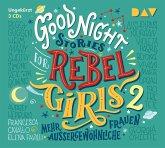 Good Night Stories for Rebel Girls - Mehr außergewöhnliche Frauen, 3 Audio-CDs