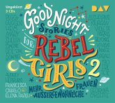 Good Night Stories for Rebel Girls Bd.2 (3 Audio-CDs)