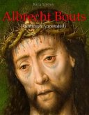 Albrecht Bouts: Paintings (Annotated) (eBook, ePUB)