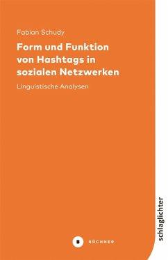 Form und Funktion von Hashtags in sozialen Netzwerken (eBook, PDF) - Schudy, Fabian