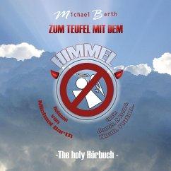 Zum Teufel mit dem Himmel (MP3-Download) - Barth, Michael