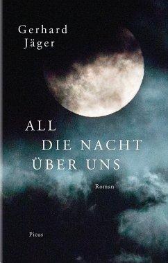 All die Nacht über uns (Mängelexemplar) - Jäger, Gerhard