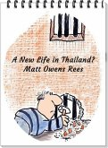 A New Life in Thailand? (Escape to Thailand, #1) (eBook, ePUB)
