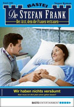 Dr. Stefan Frank 2480 - Arztroman (eBook, ePUB)