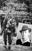Mit 16 in der Todeszelle - 1945 - Gestohlene Jugend - Autobiografie (eBook, ePUB)