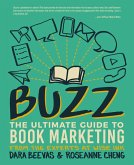 Buzz: The Ultimate Guide to Book Marketing (eBook, ePUB)