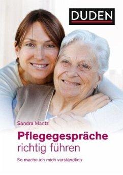 Pflegegespräche richtig führen - Mantz, Sandra