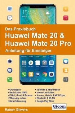 Das Praxisbuch Huawei Mate 20 & Mate 20 Pro - Anleitung für Einsteiger - Gievers, Rainer