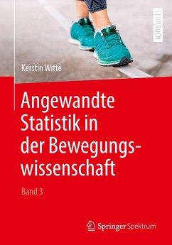 Angewandte Statistik in der Bewegungswissenschaft (Band 3) - Witte, Kerstin