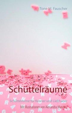 Schüttelräume - Fauscher, Tone M.