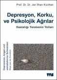Depresyon, Korku ve Psikolojik Agrilar. Hastaligi Yenmenin Yollari