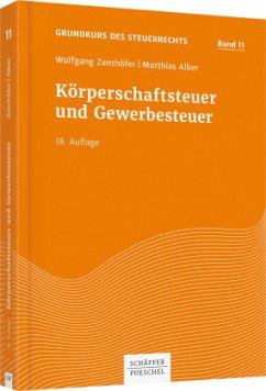 Körperschaftsteuer und Gewerbesteuer - Zenthöfer, Wolfgang;Alber, Matthias