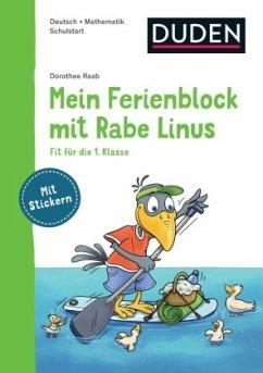 Mein Ferienblock mit Rabe Linus - Fit für die 1. Klasse - Raab, Dorothee