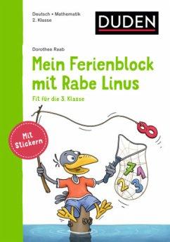 Mein Ferienblock mit Rabe Linus - Fit für die 3. Klasse - Raab, Dorothee