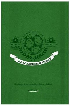Die Torreichen siegen - Salmen, Patrick; Quichotte