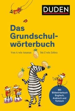 Duden - Das Grundschulwörterbuch - Holzwarth-Raether, Ulrike; Neidthardt, Angelika; Schneider-Zuschlag, Barbara