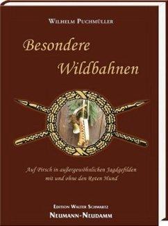 Besondere Wildbahnen - Puchmüller, Wilhelm