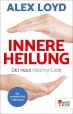 Innere Heilung: Der neue Healing Code (eBook, ePUB)