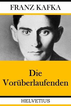 Die Vorüberlaufenden (eBook, ePUB) - Kafka, Franz