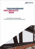 Tagungsband des EIPOS-Sachverständigentages Holzschutz 2018.