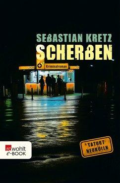 Scherben (eBook, ePUB) - Kretz, Sebastian