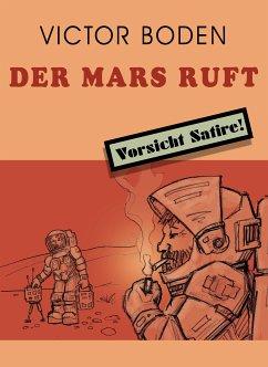 Der Mars ruft (eBook, ePUB) - Boden, Victor