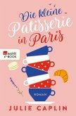 Die kleine Patisserie in Paris / Romantic Escapes Bd.3 (eBook, ePUB)