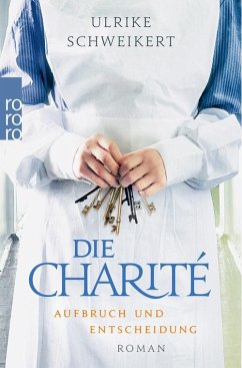 Aufbruch und Entscheidung / Die Charité Bd.2 (eBook, ePUB) - Schweikert, Ulrike