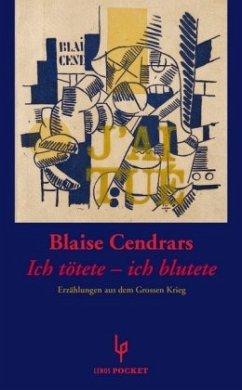 Ich tötete - ich blutete (Mängelexemplar) - Cendrars, Blaise