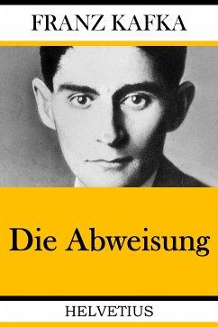 Die Abweisung (eBook, ePUB) - Kafka, Franz