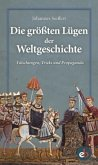 Die größten Lügen der Weltgeschichte (Mängelexemplar)