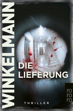 Die Lieferung (eBook, ePUB) - Winkelmann, Andreas