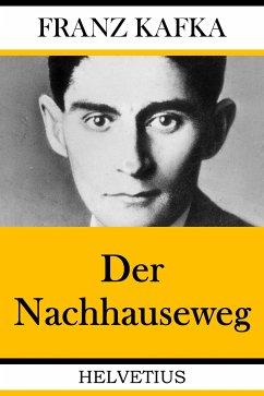 Der Nachhauseweg (eBook, ePUB) - Kafka, Franz